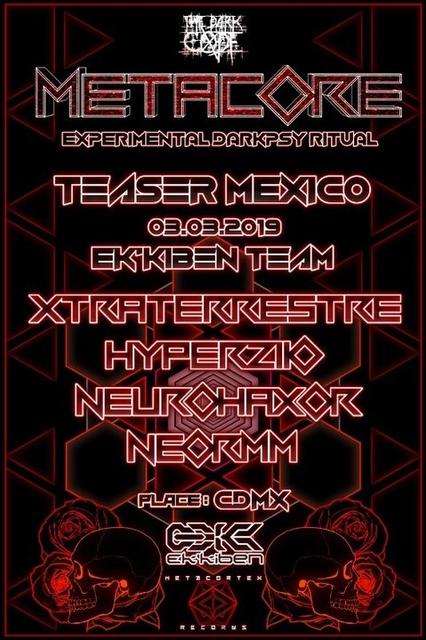 Party Flyer METACORE Festival TEASER MEXICO with Ek'kiben Team 3 Mar '19, 12:00