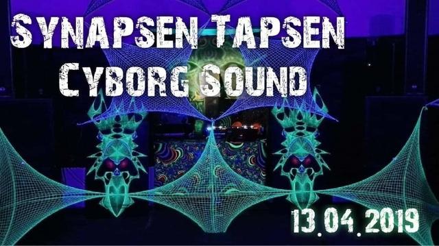 Party Flyer Synapsen Tapsen - Cyborg Sound 13 Apr '19, 22:00