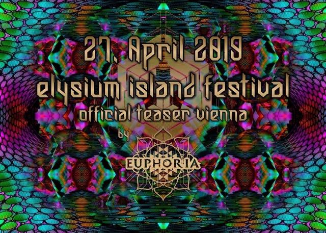 Party Flyer Elysium Island Festival Official Teaser Vienna 27 Apr '19, 23:00
