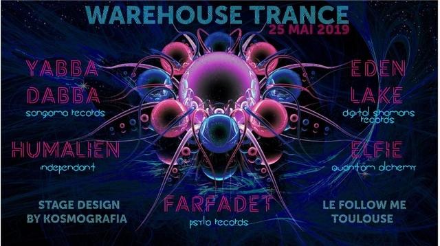 Trance Warehouse Acte 1 (Psytrance Edition) w/ Yabba Dabba 25 May '19, 23:00