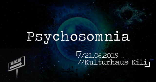 Party Flyer Psychosomnia // Fête de la Musique Im Kulturhaus Kili 21 Jun '19, 23:00
