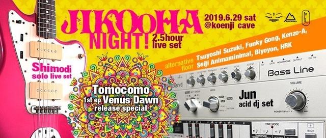 Jikooha Night! 29 Jun '19, 23:00