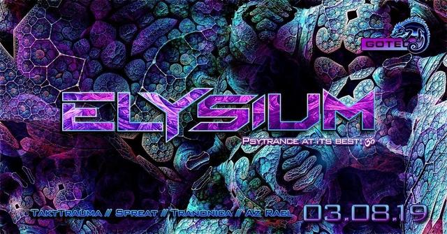 Party Flyer ๑ Elysium GOA w/ TaktTrauma, Spreat, Tranonica, Pheyd ๑ 3 Aug '19, 22:00