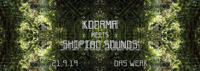 Party Flyer Kodama meets Shipibo Sounds 21 Sep '19, 23:00