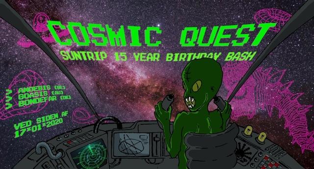 Cosmic Quest - Suntrip Records 15 year birthday bash 17 Jan '20, 23:00