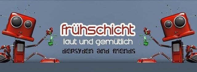 Party Flyer Frühschicht - laut & gemütlich *Diepsyden&Friends* 19 Jan '20, 08:00