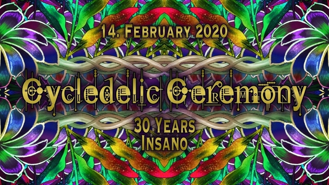 Party Flyer Cycledelic Ceremony pres. *30 Years Insano* 14 Feb '20, 22:00