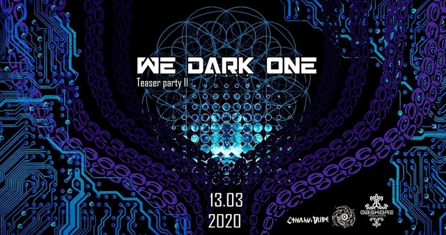 Party Flyer WE DARK ONE teaser II 13 Mar '20, 23:30