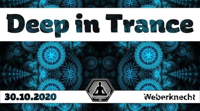 Party Flyer Deep in Trance - 21:00 - 01:00 !!! 30 Oct '20, 21:00