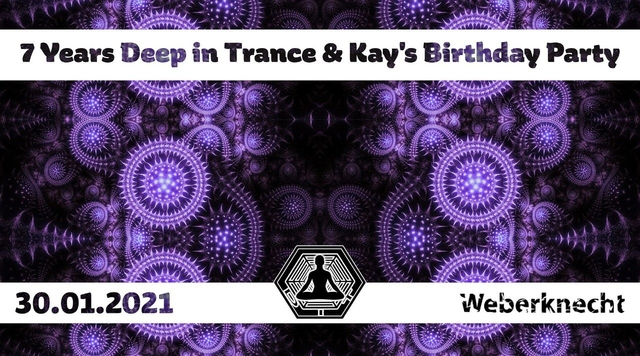 Party Flyer 7 Years Deep in Trance & Kay's Birthday Party 30 Jan '21, 20:00