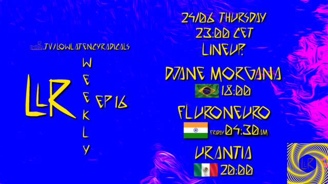 Party Flyer lowlatencyradicals_weekly ep16 24 Jun '21, 23:00
