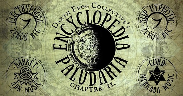 Encyclopedia Paludaria II. w/ Electrypnose / Slip Hypnotic / Barket / Cord 21 Aug '21, 18:00
