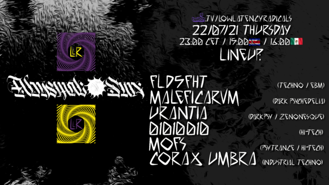 Party Flyer lowlatencyradicals ep19   Abysmal Sun Records feature event 22 Jul '21, 23:00