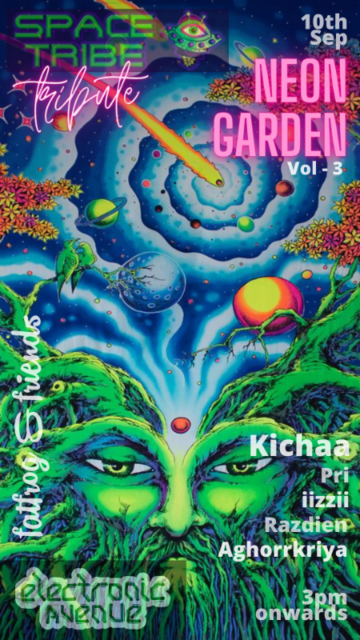 Neon Garden Vol 3 (Space Tribe Tribute) 10 Sep '21, 15:00