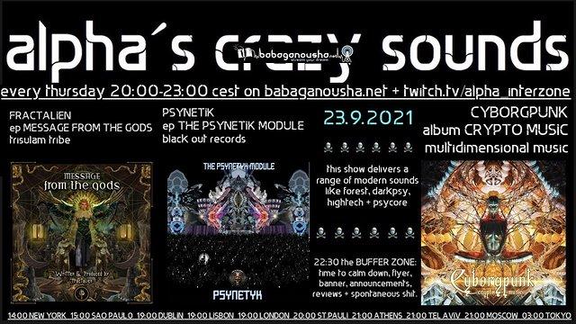 Party Flyer alpha.s crazy sounds: FRACTALIEN ep, PSYNETIK ep, CYBORGPUNK album 23 Sep '21, 20:00