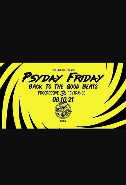 PSYDAY FRIDAY - BACK TO THE GOOD BEATS 8 Oct '21, 22:00