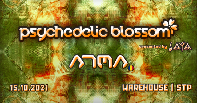 Party Flyer Psychedelic Blossom ✿ w/ ATMA pres. by JAYA ✿ 15 Oct '21, 22:00