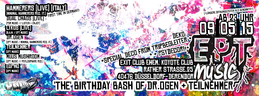 Party Flyer EPT MUSIC. PRES. 'THE' BIRTHDAY BASH OF DR.OGEN & TEILNEHMER ***HAMMERERS LIVE 9 May '15, 23:00