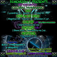 """Party Flyer ૐ DIMENSION X PRESENTS - """" GLOBAL WARNING """" ૐ 16 May '15, 23:30"""