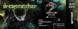 Party Flyer DREAMCATCHER with ZYCE / REAKY / HiGashi / Supernova aka Krištof / Rook 16 May '15, 23:00