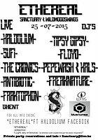 "Party Flyer ""ETHEREAL""ft HALDOLIUM 25 Jul '15, 22:00"