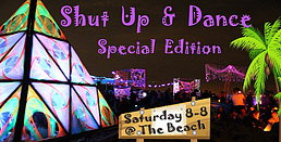 Party Flyer Shut Up & Dance Special Beach Edition 8 Aug '15, 20:00