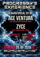 Party Flyer Progressive Experience with ACE VENTURA (Special 3 hours set) / ZYCE 5 Sep '15, 23:00