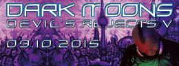 Party Flyer DARK MOONS - DEVIL´S REJECTS V -> SANATHANA * HIGHCOSMOS * COSMO * HIGHKO * A 3 Oct '15, 23:00
