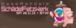 BassRandale presents: SchädelFetzWerk IOVAN, Dsompa, KleySky uvm. 28 Nov '15, 22:00