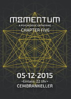 Party Flyer MOMENTUM - A psychedelic Gathering ● Chapter 5 ● with Chris Rich 5 Dec '15, 22:00