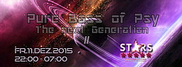 Party Flyer ✯ Pure Bass of Psy - The next Generation II ✯ STARS ✯ 11 Dec '15, 22:00