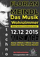 """Party Flyer FLORIAN MEINDL im """" Musik Wohnzimmer """" 12 Dec '15, 23:00"""