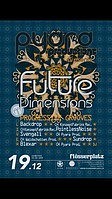 Party Flyer Future Dimensions ❤️ 5 LIVE ACTS❤️ 19 Dec '15, 22:00