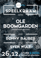 Party Flyer Speelkraam - Ole Boomgarden (HH), Simon Forbes (UK), Ronny Räuber (FL) 26 Dec '15, 23:00
