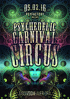 Party Flyer ► PSYCHEDELIC CARNIVAL CIRCUS 2.0 ◄ 5 Feb '16, 22:00