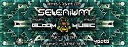 Party Flyer SELENIUM // GLOOM MUSIC_Label Night! 5 Feb '16, 23:30