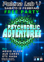 Party Flyer ★ PSYCHEDELIC ADVENTURES ★ FREE PARTY ★ 13 Feb '16, 23:30