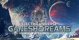 Party Flyer ganesh dream 3 // ELECTRIC UNIVERSE // GUIMARAES 27 Feb '16, 22:00