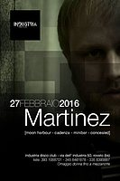 Party Flyer Industria Concept Underground-Martinez (Cadenza/Moon Harbour/Minibar/Concealed) 27 Feb '16, 23:00