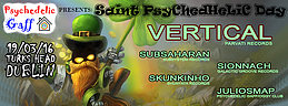 Party Flyer Psychedelic Gaff presents: Saint PsyChedHeLiC Day with VERTICAL (Parvati Records 19 Mar '16, 22:00