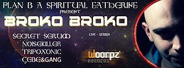 Party Flyer ▁ ▂ ▃ ▅ ▆ ▇ PLAN B a spiritual gathering present BROKO BROKO LIVE ▇ ▆ ▅ ▃ ▂ ▁ 1 Apr '16, 22:00
