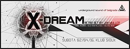 Party Flyer X-DREAM : Retro Set by Jan Muller > Klub Sioux 2 Apr '16, 23:00