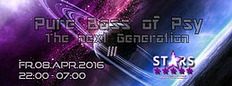 Party Flyer ✯ Pure Bass of Psy - The next Generation III ✯ STARS ✯ 8 Apr '16, 22:00
