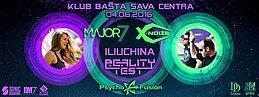 Party Flyer ★ Major 7 ★ Iliuchina ★ X Noize ★ Reality Test ★ 4 Jun '16, 23:00