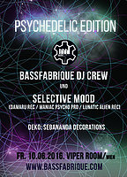 Party Flyer Bassfabrique---> Psychedelic Edition with **SELECTIVE MOOD** 10 Jun '16, 22:00