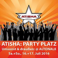Party Flyer Atisha: Party Platz | umsonst & draußen auf der Altonale 16 Jul '16, 11:00