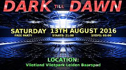 Party Flyer DARK TILL DAWN (Free Party Outdoor) 13 Aug '16, 21:00