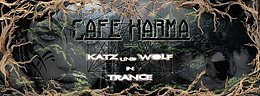"Party Flyer Café Karma presents "" Katz & Wolf in Trance"" 1 Oct '16, 23:00"