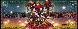 Party Flyer ✹ Forbidden Fruits ✹ Bubble ✹ Ghost Rider ✹ Talpa ✹ Hanzo ✹ Tezla ✹ amm. 1 Oct '16, 22:00