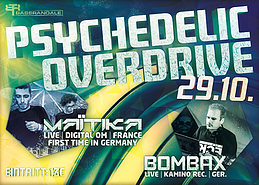 Psychedelic Overdrive / Maitika und Bombax LIVE! 29 Oct '16, 23:00
